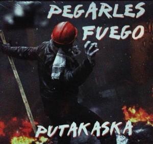 Puta Kaska - pegarles fuego