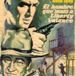 'El hombre que mató a Liberty Valance' cumple medio siglo