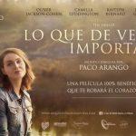 'Lo que de verdad importa' la película de Paco Arango que no te puedes perder
