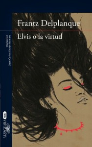 LIBRO.Elvis ó la virtud