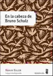 LIBRO.En la cabeza de Bruno Schulz