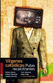 LIBRO Vírgenes catódicas putas recalcitrantes
