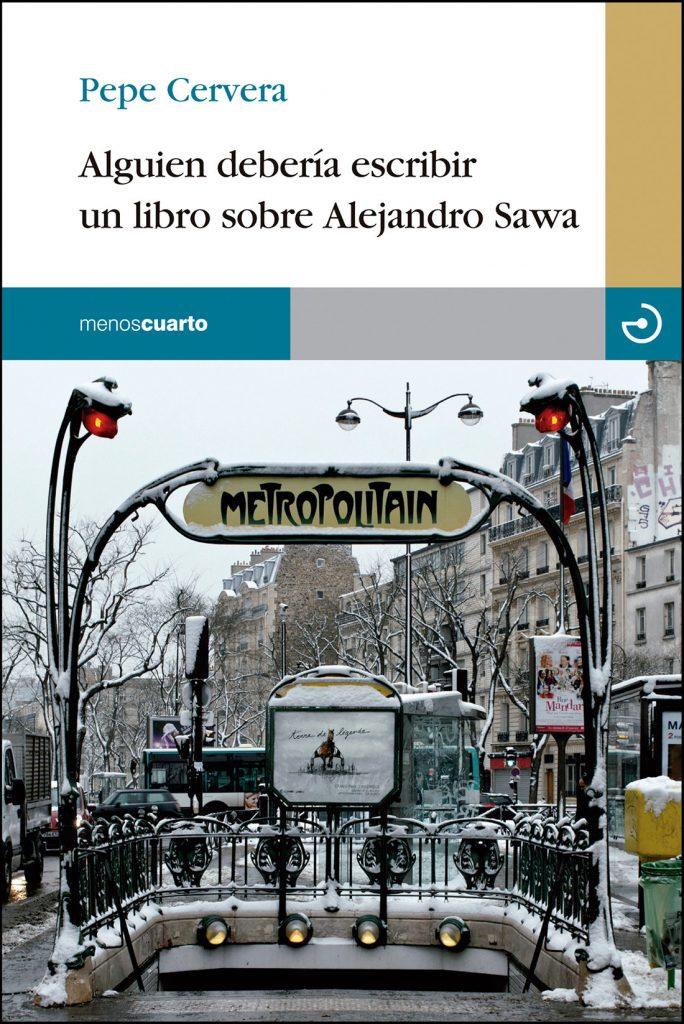 libro-alguien-deberia-escribir-un-libro-sobre-alejandro-sawa
