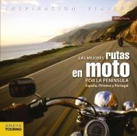 Las mejores rutas en moto por la Península. España, Pirineos y Portugal